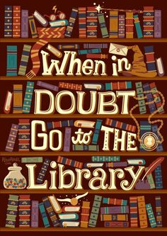 When in doubt, go to the library. - illustration by Risa Rodil