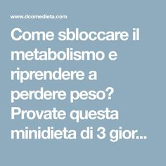 Come sbloccare il metabolismo e riprendere a perdere peso? Provate questa minidi… How can you unlock and lose your metabolism? Try this mini-farm from Dr. Pier Luigi Rossi on a cereal basis. Week Detox Diet, Detox Diet For Weight Loss, Detox Diet Recipes, Liver Detox Diet, Detox Diet Plan, Healthy Detox, Healthy Life, 1000 Calories, Desperate Housewives
