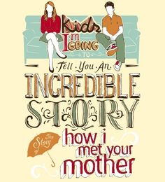 HIMYM - how I met your mother illustration I like that!                                                                                                                                                     Mais