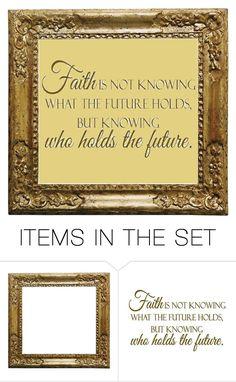 """Faith"" by donnalynnginn ❤ liked on Polyvore featuring art"