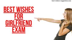 Best wishes for Girlfriend Exam Best Wishes For Exam, Exam Wishes, Wishes For You, Exam Images, Exam Photos, Good Luck For Exams, Good Luck To You, Messages For Friends, Wishes Messages