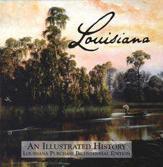 Louisiana An Illustrated History C. E. Richard Louisiana Public Broadcasting