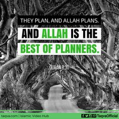 """""""They plan, and #Allah plans. And Allah is the best of planners."""" #Quran #Islam #IslamicQuotes #muslim"""