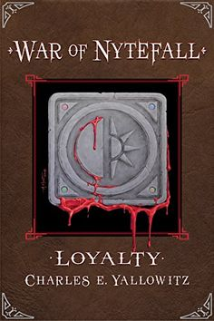 Loyalty (War of Nytefall Book 1) by Charles E. Yallowitz https://www.amazon.com/dp/B07CBQXLBV/ref=cm_sw_r_pi_dp_U_x_k1LYAbWH4T40C