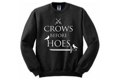 Crows Before Hoes Sweatshirt  Many sizes by AndroidSheepFTW, $35.00