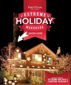 Enter To Win The Extreme Holiday Lighting Makover: FIRST PRIZE WINNER Free house lighting services (up to $5,000 value) & $500 towards your electric bill