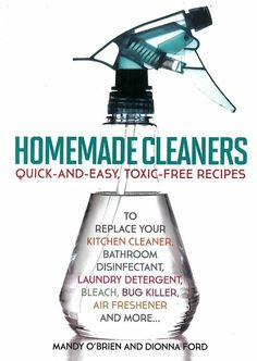 By Mandy O'Brien and Dionna Ford Over 150 highly effective, toxic-free cleaning recipes; simple, affordable and environmentally friendly. Natural ingredients like vinegar, baking soda, lemon juice, an More Commercial Cleaners, Cleaners Homemade, Laundry Detergent, Air Freshener, Free Food, Saving Tips, Saving Money, Spray Bottle, Free Recipes