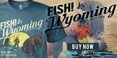 Dead Drift fly fishing apparel expresses the outdoor lifestyle unique to fly fishing in Wyoming through amazing graphic t-shirts. #shoplaramie