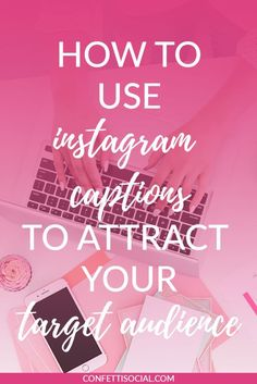 Learn how to use captions to attract your target audience today // Confetti Social. Digital Marketing Strategy, Content Marketing, Social Media Marketing, Marketing Ideas, Marketing Strategies, Social Networks, Marketing Books, Inbound Marketing, Affiliate Marketing