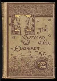 The Stolen White Elephant Etc by  Mark Twain - First Edition - 1882 - from Lyrical Ballad and Biblio.com