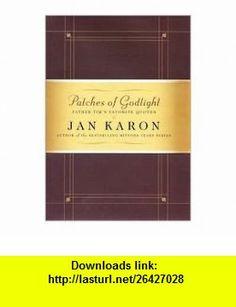 Patches of Godlight Publisher Viking Adult Jan Karon ,   ,  , ASIN: B004W3PC04 , tutorials , pdf , ebook , torrent , downloads , rapidshare , filesonic , hotfile , megaupload , fileserve
