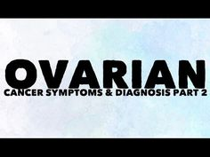 MY OVARIAN CANCER SYMPTOMS & DIAGNOSIS PART 2 - WATCH VIDEO HERE -> http://bestcancer.solutions/my-ovarian-cancer-symptoms-diagnosis-part-2    *** ovarian cancer symptoms ***   Part 2 of my Ovarian cancer symptoms & diagnosis Video credits to the YouTube channel owner