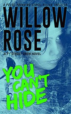 You Can't Hide: A pulse-pounding serial killer thriller (7th Street Crew Book 3) by [Rose, Willow]