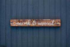Wine Sign  Uncork and Unwind  Home Kitchen by LibertyIslandFarm