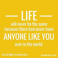 """""""Life will never be the same because there had never been anyone like you ever in the world."""" Do you revel in your uniqueness and infinite value? You should!  #childrensbooks #Bookroo #read #readers #storytime #books #InvestInTheirFuture #bookworm #quote #quoteoftheday #lovethisquote #inspiration"""