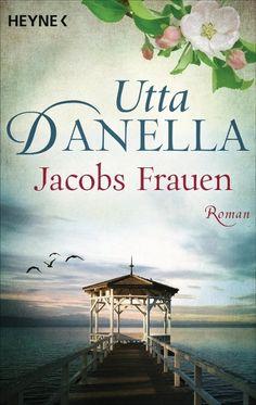 Jacobs Frauen - Utta Danella