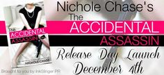 ✪ RELEASE DAY BLITZ - ACCIDENTAL ASSASSIN by NICHOLE CHASE + REVIEW by the ROCK CHICK FAIRY+ EXCERPT + GIVEAWAY ✪