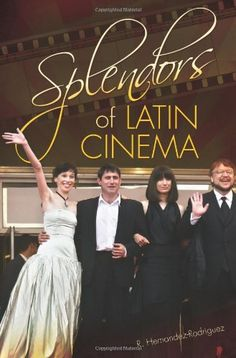 Splendors of Latin Cinema by R. Hernandez-Rodriguez http://www.amazon.com/dp/0313349770/ref=cm_sw_r_pi_dp_TRTkub0JX1BE8