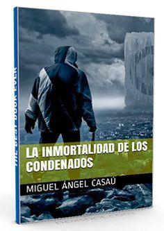 La inmortalidad de los condenad – Miguel Angel Casau – Ebook  #terror #ficcion #literaliaMaxima  http://literaliamaxima.ga/ciencia-ficcion/la-inmortalidad-de-los-condenad-miguel-angel-casau-ebook/