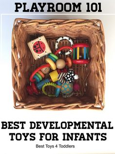Best Toys 4 Toddlers - Playroom 101: Tips to help parents choose the best developmental toys for infants and babies