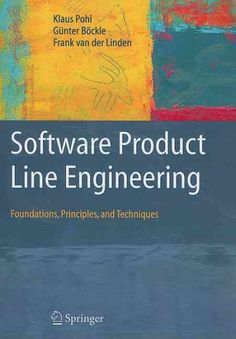 Software Product Line Engineering: Foundations, Principles, and Techniques