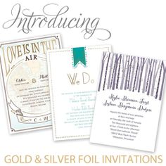 We are excited to introduce our NEW gold and silver foil wedding invitations!