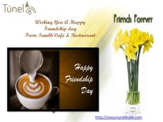 Happy Friendship Day From Tunel6 Cafe And Restaurant