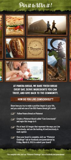 Make a Pinterest board that shows how you try to make a positive impact in your life, and you could win a gift card from Panera Bread! For rules and to submit your board, visit http://www.facebook.com/panerabread/app_272143752885090 #LiveConsciously