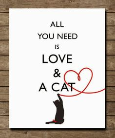 """Items similar to Subway Art """"All you need is LOVE and a CAT"""" Family Gift Print - Fun Art Poster House Wall decor Print on Etsy All You Need Is Love, New Love, Crazy Cat Lady, Crazy Cats, Gatos Cat, Cat Posters, Cat Quotes, Qoutes, Funny Quotes"""
