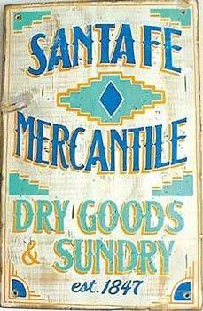 Santa Fe Mercantile Old West Sign