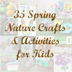 35 nature inspired crafts for spring from The Kids Co-op - So happy to have my bird's nests included in the collection!