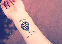I refuse to sink quote hot air balloon i refuse to sink anchor tattoo temporary tattoo Bff Tattoos, Fake Tattoos, Little Tattoos, Small Tattoos, Cool Tattoos, Tattoo Quotes, Tatoos, Modest Mouse Tattoo, Tattoo Brazo Mujer
