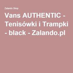 Vans AUTHENTIC - Tenisówki i Trampki - black - Zalando.pl