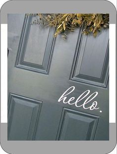 Front Door Welcome (HELLO) Vinyl Wall Art Lettering, Quotes, Decals by Delicate Expressions. $7.00, via Etsy.