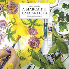 Afinal, foi aí que descobrimos a talentosíssima artista – determinada a ser a melhor no que faz – por trás da marca Tania Bulhões.
