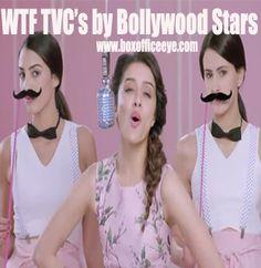 WTF Ads by Bollywood Celebs