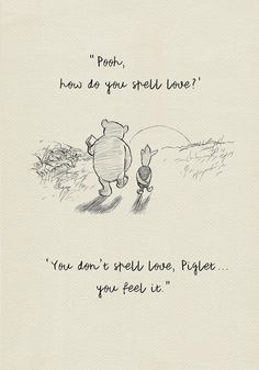 Pooh, how do you spell love? – Winnie the Pooh Quotes – classic vintage style poster print Pooh, how do you spell love? – Winnie the Pooh Quotes – classic vintage style poster. Peace Quotes, Mom Quotes, Cute Quotes, Words Quotes, Cousin Quotes, Friend Quotes, Change Quotes, Wisdom Quotes, Qoutes