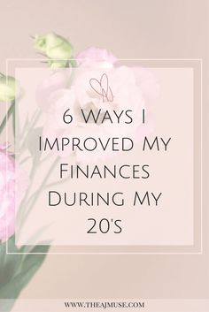 6 ways I improved my finances during my twenties | budgeting | saving | save money | investing | pay yourself first | personal finance | postgrad life