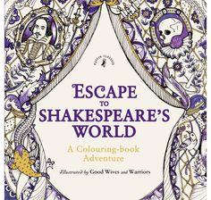 Escape To Shakespeares World Colouring Book