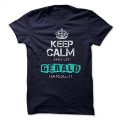 Keep Calm And Let GERALD Handle It - #casual tee #tshirt rug. CHECK PRICE => https://www.sunfrog.com/Names/Keep-Calm-And-Let-GERALD-Handle-It-16296851-Guys.html?68278
