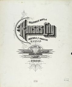 Sanborn Map Company title pages / Sanborn Insurance map - Kansas - KANSAS CITY - 1908 #typography #lettering 100% 5600 × 6800 pixels The Typography o — Designspiration