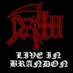 Death - Live In Brandon (Full album)