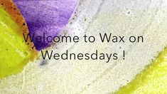 Wax on Wednesdays Encaustic Painting More Fun Mono Types with Gel Press ...