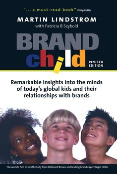 Brandchild: Remarkable Insights into the Minds of Today's Global Kids and Their Relationship with Brands by Martin Lindstrom. https://www.amazon.co.uk/d/cka/Brandchild-Remarkable-Insights-Todays-Global-Relationship-Brands/0749442840