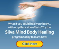 Silva Mind Body Healing Course. For healing your body without any pills or side effects.