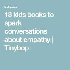 13 kids books to spark conversations about empathy | Tinybop