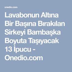 Lavabonun Altına Bir Başına Bırakılan Sirkeyi Bambaşka Boyuta Taşıyacak 13 İpucu - Onedio.com