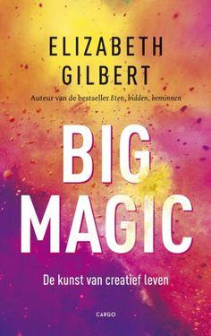 Elizabeth Gilbert / Big magic. Balancerend tussen spiritualiteit en vrolijk pragmatisme moedigt Gilbert ons aan om onze verborgen talenten te ontdekken. Vol empathie en vrijgevigheid laat Gilbert zien hoe we onze ideeën kunnen omarmen, nieuwe uitdagingen het hoofd bieden en ons dagelijks leven leiden met meer passie en mindfulness.