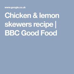 Chicken & lemon skewers recipe   BBC Good Food