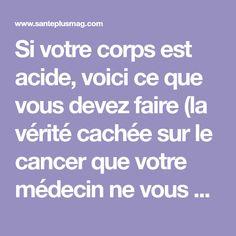 Si votre corps est acide, voici ce que vous devez faire (la vérité cachée sur le cancer que votre médecin ne vous dira jamais !) Voici, Homework